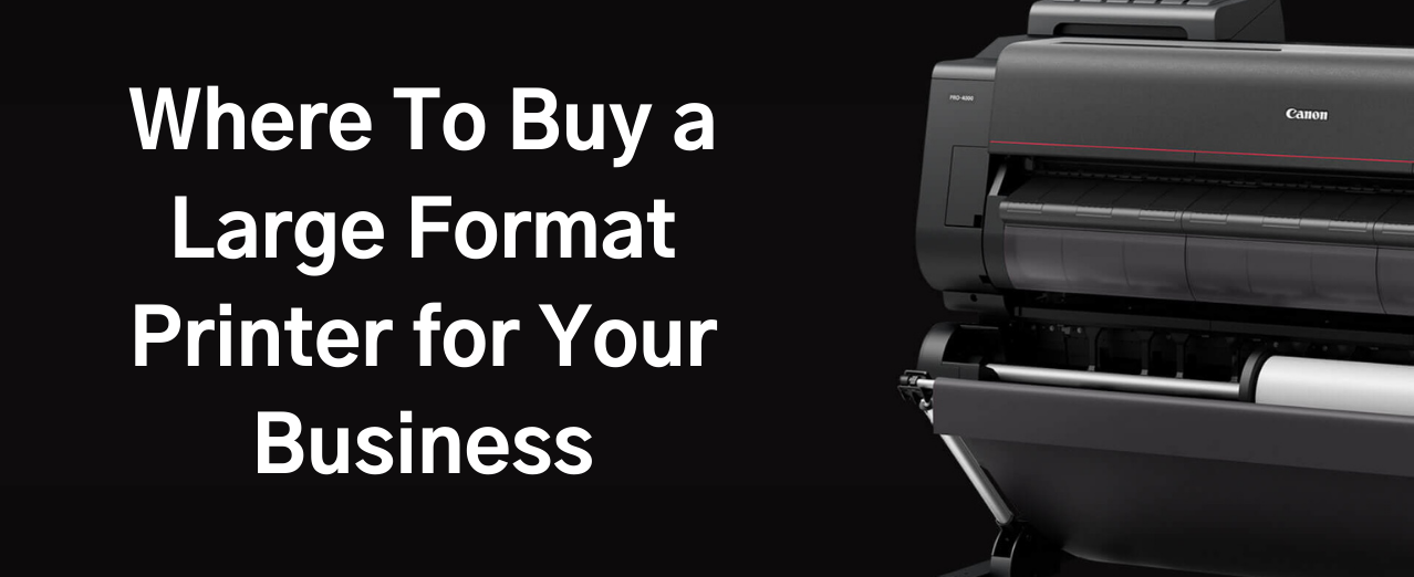 Where to buy a large format printer