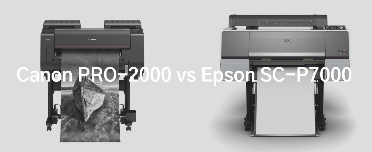 Canon PRO-2000 v Epson SC-P7000 competitive report